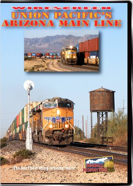 Union Pacifics Arizona Main Line DVD Train Video Highball Productions UPAZ