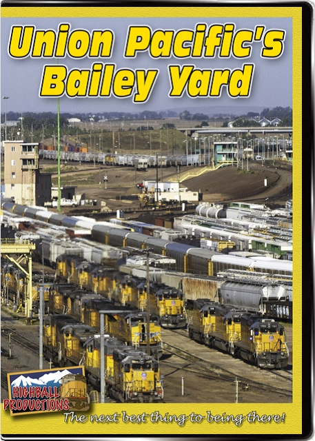 Union Pacifics Bailey Yard DVD Train Video Highball Productions UPBY