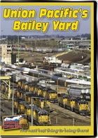 Union Pacifics Bailey Yard DVD