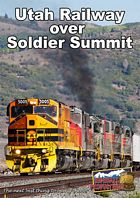 Utah Railway Over Soldier Summit DVD
