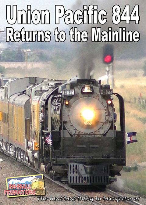 Union Pacific 844 Returns to the Mainline 2016 DVD Highball Productions 844RTM