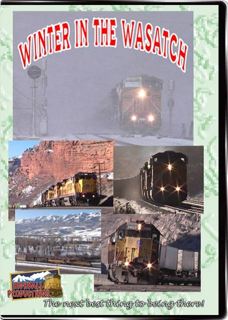 Winter in the Wasatch - Union Pacific  BNSF  Utah Railway  Rio Grande  Soldier Summit DVD Highball Productions WASA-DVD