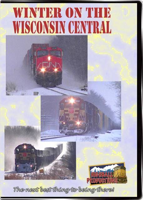 Winter on the Wisconsin Central DVD Train Video Highball Productions WWIS-DVD