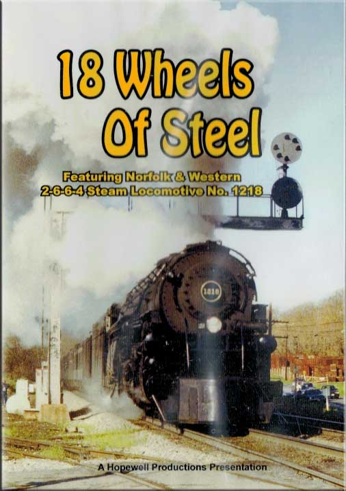 18 Wheels of Steel Norfolk & Western 2-6-6-4 No. 1218 DVD Hopewell Productions HV-1218