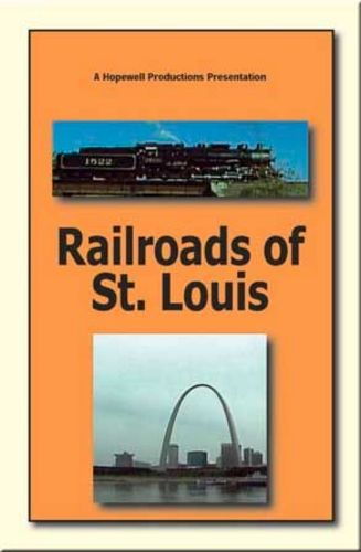 Railroads of St Louis 1522 DVD Hopewell Productions HV-1522