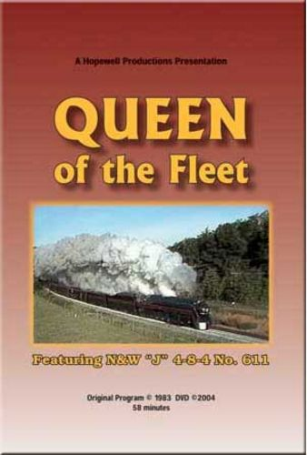 Queen of the Fleet N&W 611 DVD Train Video Hopewell Productions HV-611
