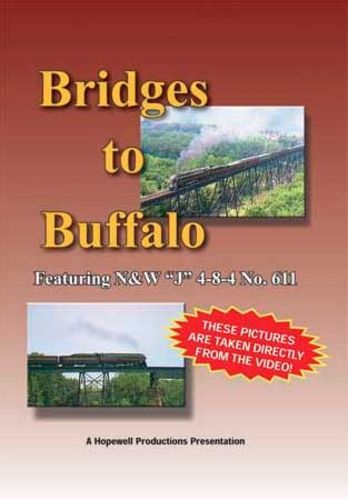 Bridges to Buffalo Featuring N&W 611 Train Video Hopewell Productions HV-611A