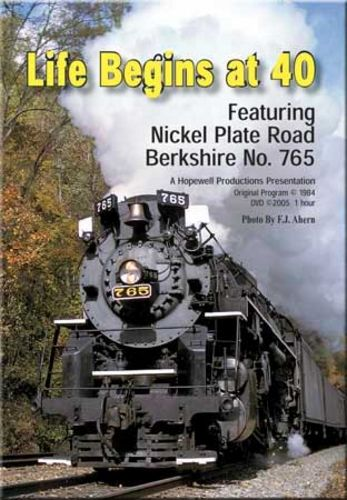 Life Begins at Forty Nickel Plate Berkshire 765 DVD Train Video Hopewell Productions HV-765FW