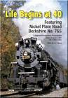 Life Begins at Forty Nickel Plate Berkshire 765 DVD