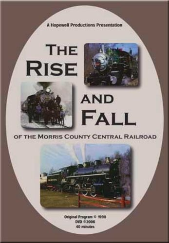 Rise & Fall of the Morris County Central Railroad DVD Train Video Hopewell Productions HV-MCC