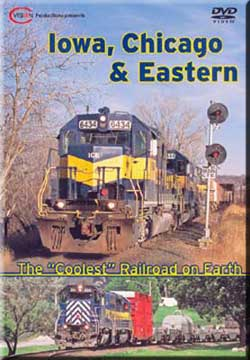 Iowa Chicago and Eastern - The Coolest Railroad on Earth DVD C Vision Productions ICEDVD
