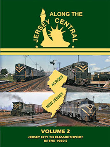 Along the Jersey Central Volume 2 DVD Train Video John Pechulis Media ATJCV2