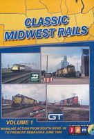 Classic Midwest Rails Volume 1 DVD