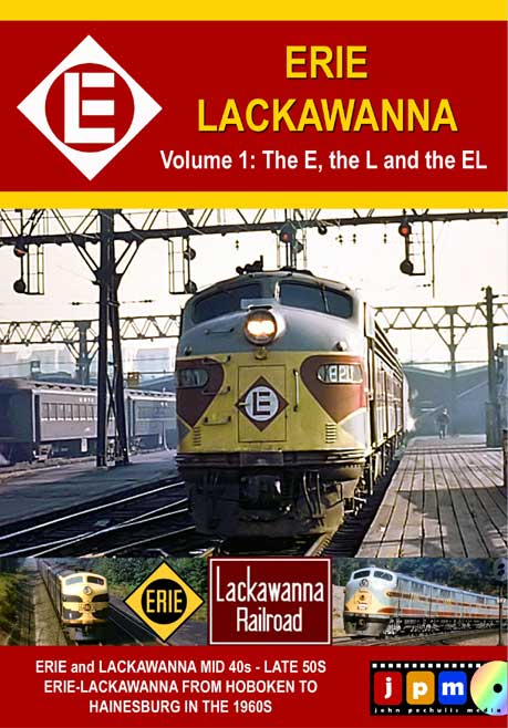 Erie Lackawanna Volume 1 The E and L and the EL John Pechulis Media ELV1