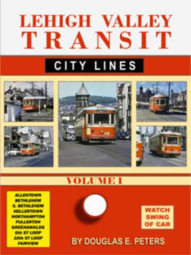 Lehigh Valley Transit City Lines Vol 1 DVD Train Video John Pechulis Media LVTV1