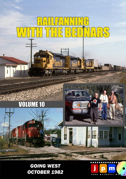 Railfanning With the Bednars Volume 10 DVD John Pechulis Media RFWTBV10