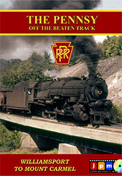 The Pennsy Off the Beaten Track - Williamsport to Mount Carmel DVD