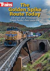 Golden Spike Route Today DVD