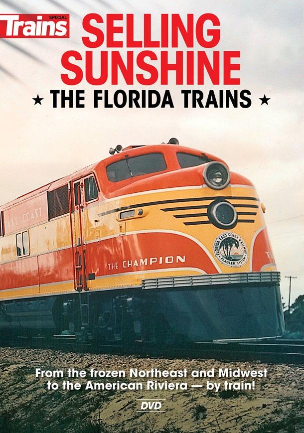 Selling Sunshine - The Florida Trains DVD Train Video Kalmbach Publishing 15135 064465151356