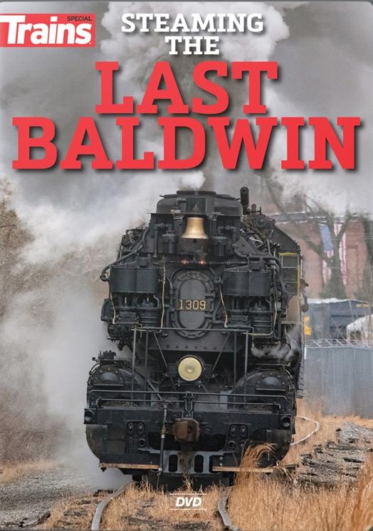 Steaming the Last Baldwin DVD Kalmbach Publishing 15116 644651600907