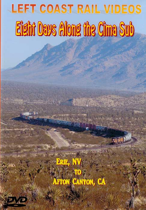 Eight Days Along the Cima Sub Erie NV to Afton Canyon CA DVD Train Video Left Coast Rail Videos 8DACSDVD