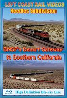 Needles Sub BNSFs Desert Gateway to Southern California BLU-RAY