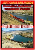 CN CP Along the Thompson & Fraser Rivers DVD