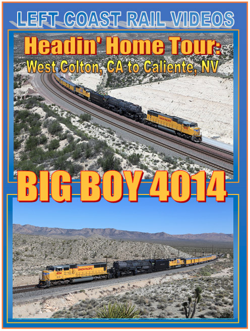 Headin Home Tour Big Boy 2014 West Colton CA to Caliente NV DVD Train Video Left Coast Rail Videos LC-4014DVD