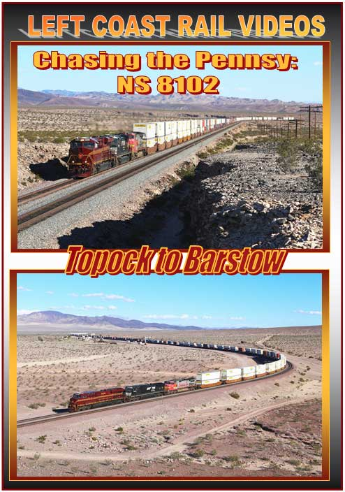 Chasing the Pennsy NS 8102 Topock to Barstow DVD Left Coast Rail Videos LC-8102