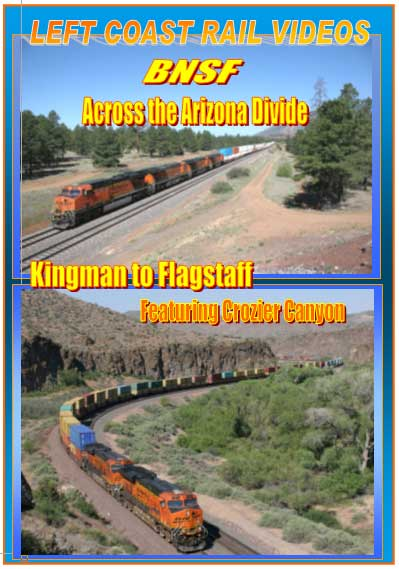 BNSF Across the Arizona Divide Kingman to Flagstaff DVD Train Video Left Coast Rail Videos LC-AAKF