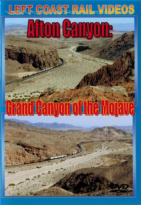 Afton Canyon - Grand Canyon of the Mojave DVD Train Video Left Coast Rail Videos LC-ACDVD