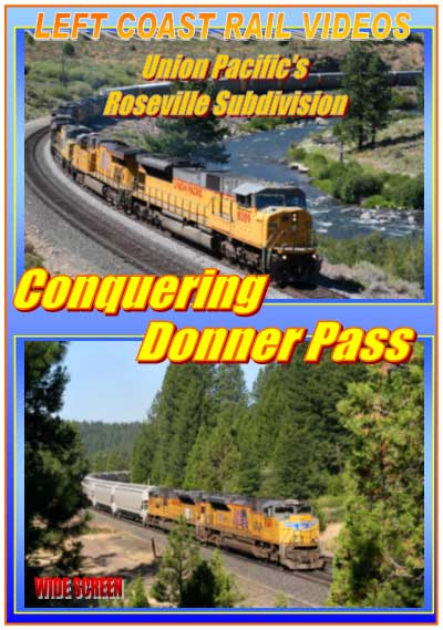 UP Roseville Sub - Conquering Donner Pass Vol 1 DVD Train Video Left Coast Rail Videos LC-CDP1