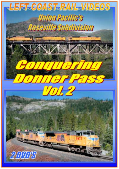 UP Roseville Sub - Conquering Donner Pass Vol 2 DVD 2 Discs Train Video Left Coast Rail Videos LC-CDP2