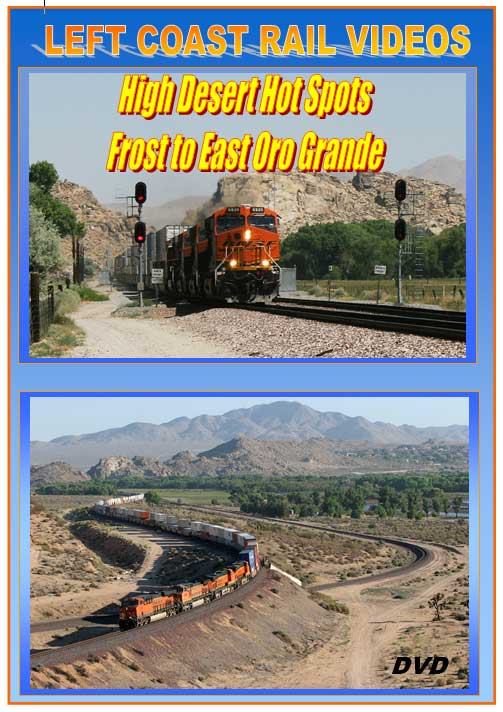Cajon Sub High Desert Hot Spots Frost to East Oro Grande DVD Train Video Left Coast Rail Videos LC-HDHS