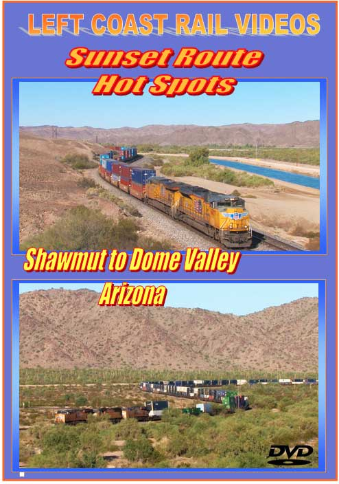 Sunset Route Hot Spots Shawmut to Dome Valley Arizona DVD Left Coast Rail Videos LC-HSS2D