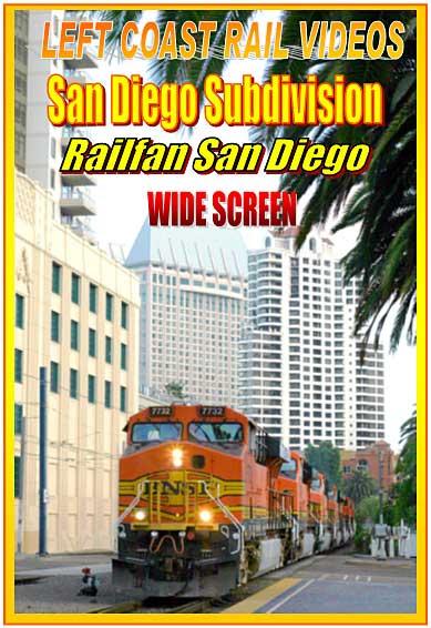 San Diego Subdivision Railfan San Diego DVD Train Video Left Coast Rail Videos LC-RFSD