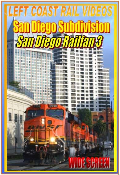San Diego Railfan Subdivision Part 3 DVD Train Video Left Coast Rail Videos LC-RFSD3