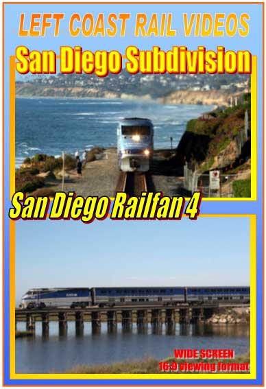 San Diego Railfan Subdivision Part 4 DVD Train Video Left Coast Rail Videos LC-RFSD4