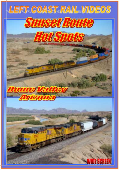 Sunset Route Hot Spots Dome Valley Arizona DVD Train Video Left Coast Rail Videos LC-SRHSA