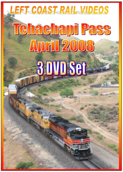 Tehachapi Pass April 2008 3-Disc DVD Train Video Left Coast Rail Videos LC-TP08