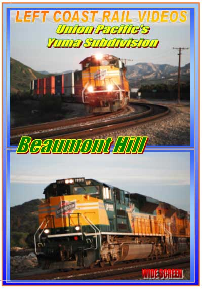 Union Pacifics Yuma Subdivision Beaumont Hill DVD 2 Disc Collection Train Video Left Coast Rail Videos LC-YSBH