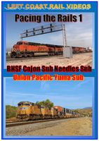 Pacing the Rails 1 BNSF Cajon Sub Needles Sub UP Yuma Sub DVD