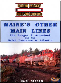 Maines Other Main Lines DVD Train Video Broken Knuckle Video Productions MEL-1