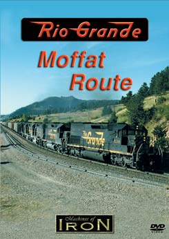 Rio Grandes Moffat Route on DVD by Machines of Iron Train Video Machines of Iron MOFFATD