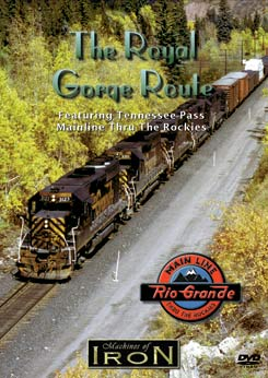 The Royal Gorge Route on DVD by Machines of Iron Train Video Machines of Iron MOI-008DR