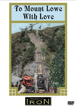 To Mount Lowe With Love on DVD by Machines of Iron Train Video Machines of Iron MOI-031DR