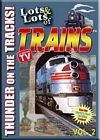 Lots & Lots of Trains Vol 2 Thunder on the Tracks!