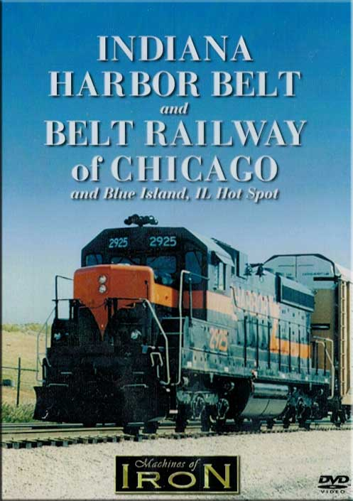 Indiana Harbor Belt & Belt Railway of Chicago & Blue Island IL DVD Machines of Iron BELTRWYS