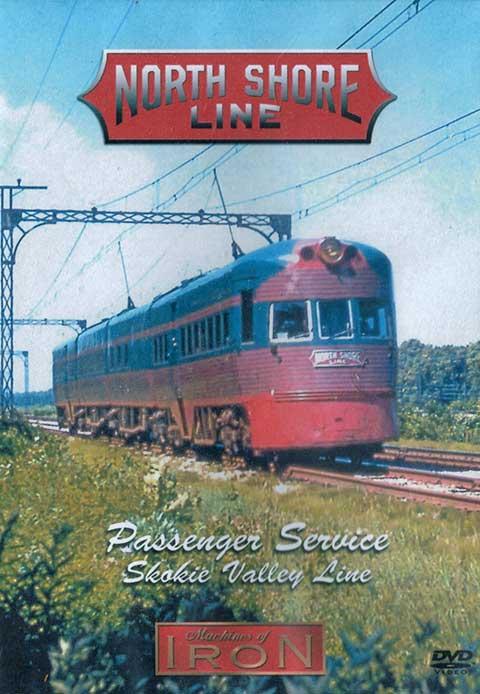 Chicago North Shore & Milwaukee - Skokie Valley Line DVD Train Video Machines of Iron MOI-NSL 608938303561