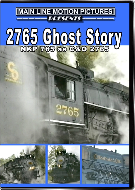 2765 Ghost Story NKP 765 as C&O 2765 DVD Main Line Motion Pictures ML2765